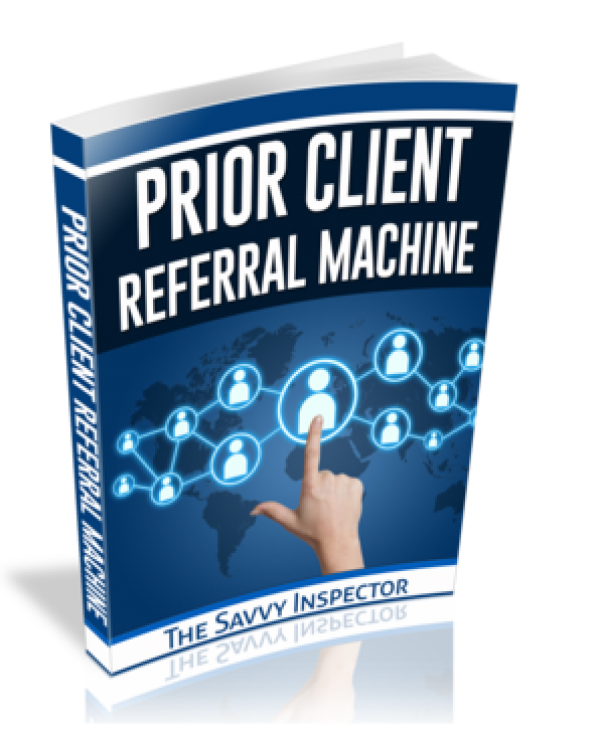 Prior Client Referral Machine - The Savvy Inspector