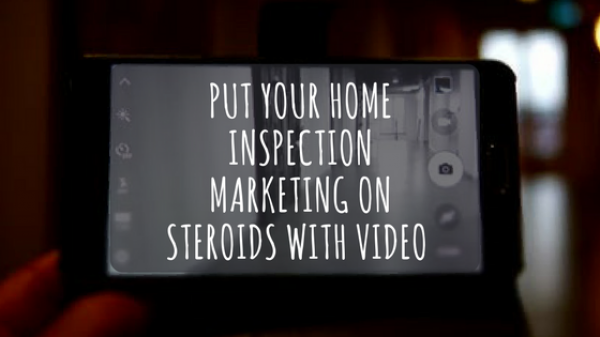 Put Your Home Inspection Marketing On Steroids With Video