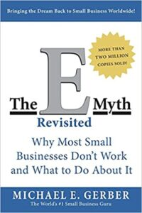 The E Myth Revisited by Michael E. Gerber